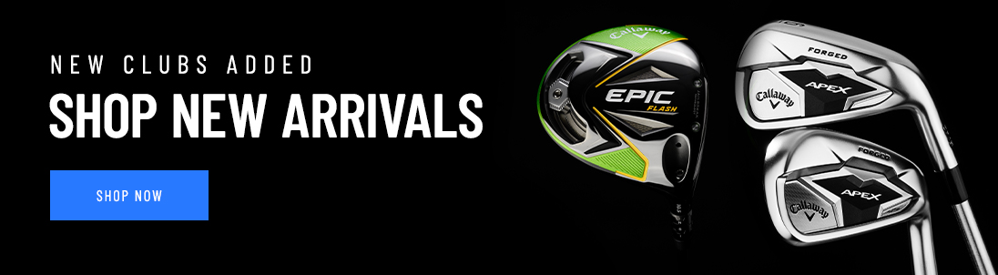 New Clubs Added. Shop New Arrivals